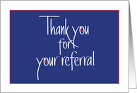 Business Thank you for your Referral, in Navy Blue card
