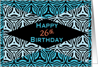 Zebra Print Kaleidoscope Design for 26th Birthday card
