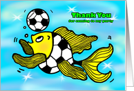 Thank You for coming to my party Soccer Football funny Fish cartoon card