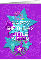 Happy Birthday Little Sister Colorful Stars and Swirls card