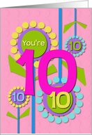 Happy Birthday You're 10 Fun Colorful Flowers card