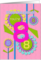 Happy Birthday Step Daughter You're 8 Fun Colorful Flowers card