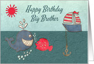 Happy Birthday Big Brother Cute Whale & Fish with Boat Nautical Theme card