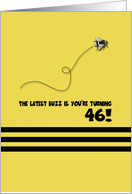 46th Birthday Latest Buzz Bumblebee Age Specific Yellow and Black Pun card