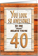 Happy 40th Birthday Humorous Tree Humor Wood Effect Funny card