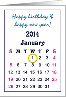 Birthday on new year's day, calendar marked out for January 1 2014 card