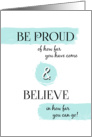 Encouragement Be Proud and Believe Blank card
