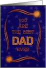 Happy Father's Day for Dad You Are the Best Dad Ever card