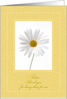 Sister Thank You for Being There for Me, Daisy card