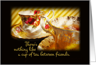 Tea Between Friends - Friendship Card