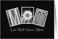 Mom - Get Well Soon - Alphabet Art card