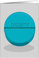 Try that pill, dignity! card