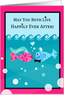 Happily ever after, we don't want that fish back in the sea! card