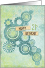 Happy 21th Birthday Circles and Flowers card