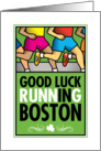 Good Luck Running In Boston card