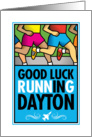 Good Luck Running In Dayton card