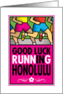 Good Luck Running In Honolulu card