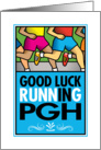 Good Luck Running In Pittsburgh card