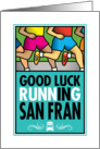 Good Luck Running In San Francisco card
