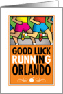 Good Luck Running In Orlando card