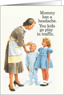 Play In Traffic Vintage Humor Mothers Day Card