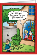 Tip The Gardener Funny Holiday Card