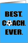 Best Soccer Coach Ever Thank You Card Blue card