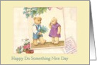 Do something nice,illustrated teddy bears bearing flowers card