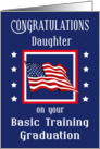 Daughter, Congratulations Basic Training Graduation - Flag & Stars card
