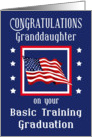 Granddaughter, Congratulations Basic Training Graduation - Flag card