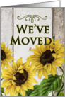 We've Moved Sunflowers Announcement on Rustic Painted Wood card