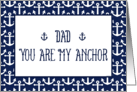 Dad-You Are My Anchor-Happy Father's Day card