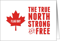 Flag Day-Canada-The True North Strong and Free card