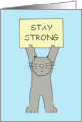 Stay strong Cat in fight against Cancer. card