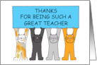 Thanks for being such a great teacher, with cartoon cats. card