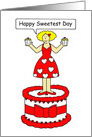 Happy Sweetest Day female lady on a cake holding cupcakes. card
