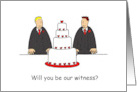 Will you be our witness, two grooms, gay men.. card