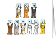 Bon Voyage cartoon cats holding letters up. card