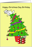 Christmas Day Birthday, December 25th, cat up a tree. card