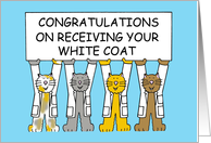 Congratulations on receiving your white coat, cartoon cats. card