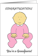 Congratulations you're a Grandparent to a baby girl. card