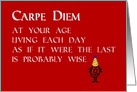 Carpe Diem - A Funny Happy Birthday Poem Card