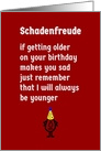 Schadenfreude, A Funny (and a little sad) Happy Birthday Poem card