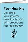 Your New Hip, A Funny Wish You A Speedy Recovery Poem card
