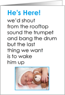 He's Here! - a funny birth announcement poem for a baby boy card