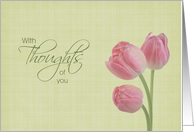 With Thoughts of You - Hospice End of Life Pink Tulips card