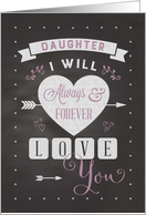 Valentine for Daughter Chalkboard always & forever love you card