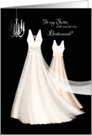 Bridesmaid Request Sister - 2 Cream Dresses with Chandelier card