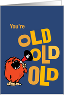 Old, Old, Old Bullhorn Humorous Birthday card