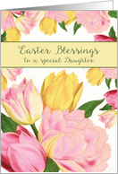 To a special Daughter, Easter Blessings, Tulips card